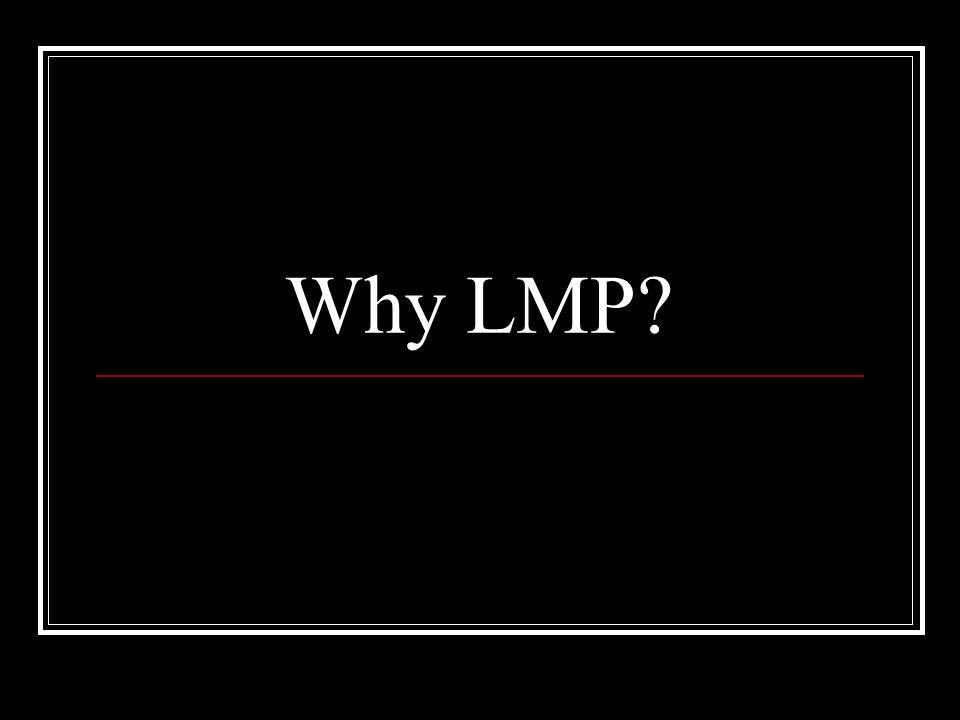 Why LMP?