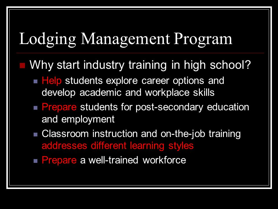 Lodging Management Program Why start industry training in high school.