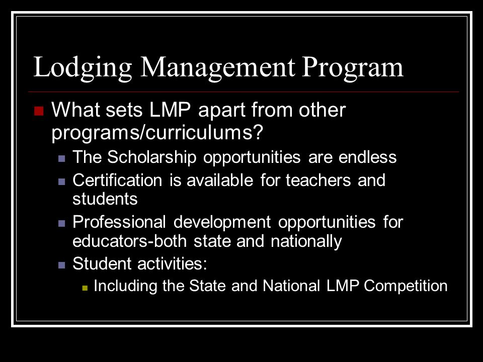 Lodging Management Program What sets LMP apart from other programs/curriculums.
