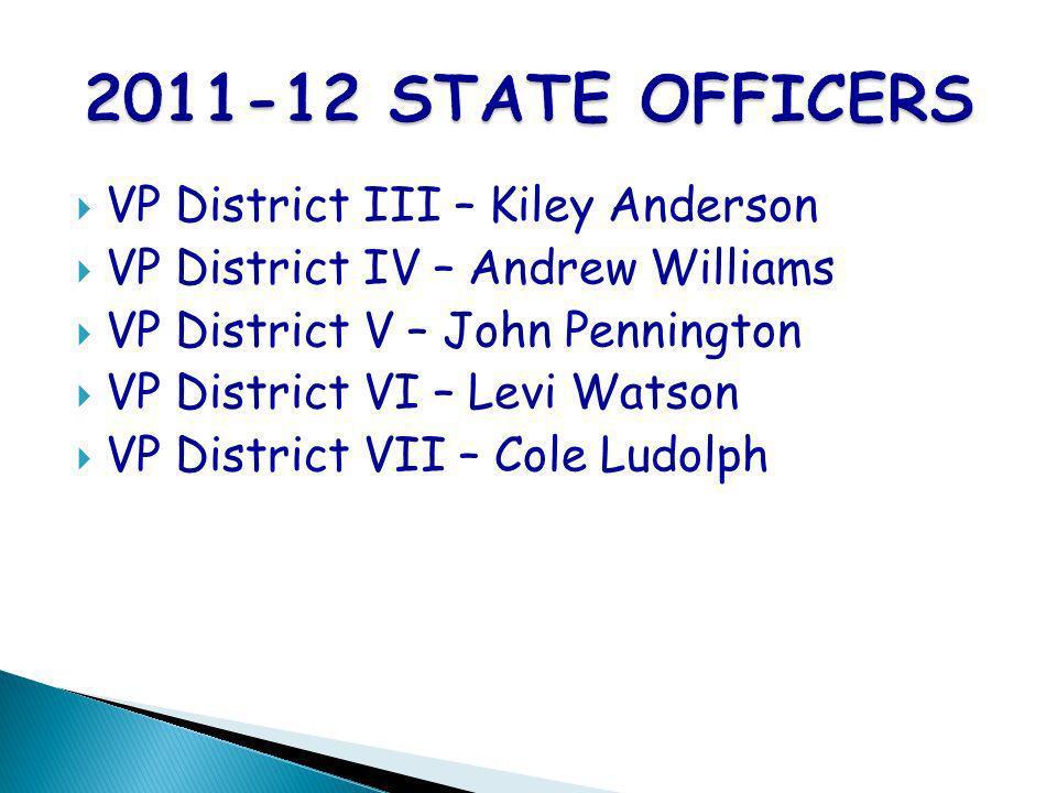 VP District III – Kiley Anderson VP District IV – Andrew Williams VP District V – John Pennington VP District VI – Levi Watson VP District VII – Cole Ludolph