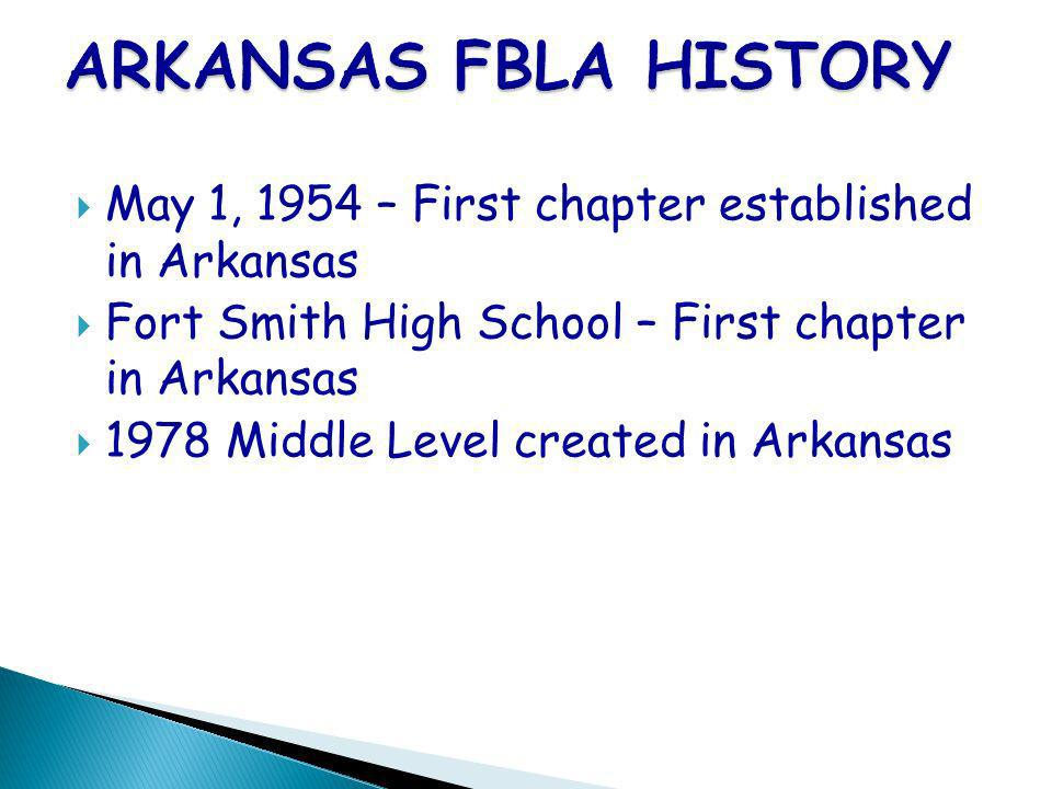 May 1, 1954 – First chapter established in Arkansas Fort Smith High School – First chapter in Arkansas 1978 Middle Level created in Arkansas