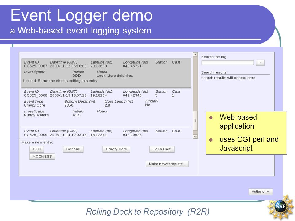 Rolling Deck to Repository (R2R) Event Logger demo a Web-based event logging system Web-based application uses CGI perl and Javascript