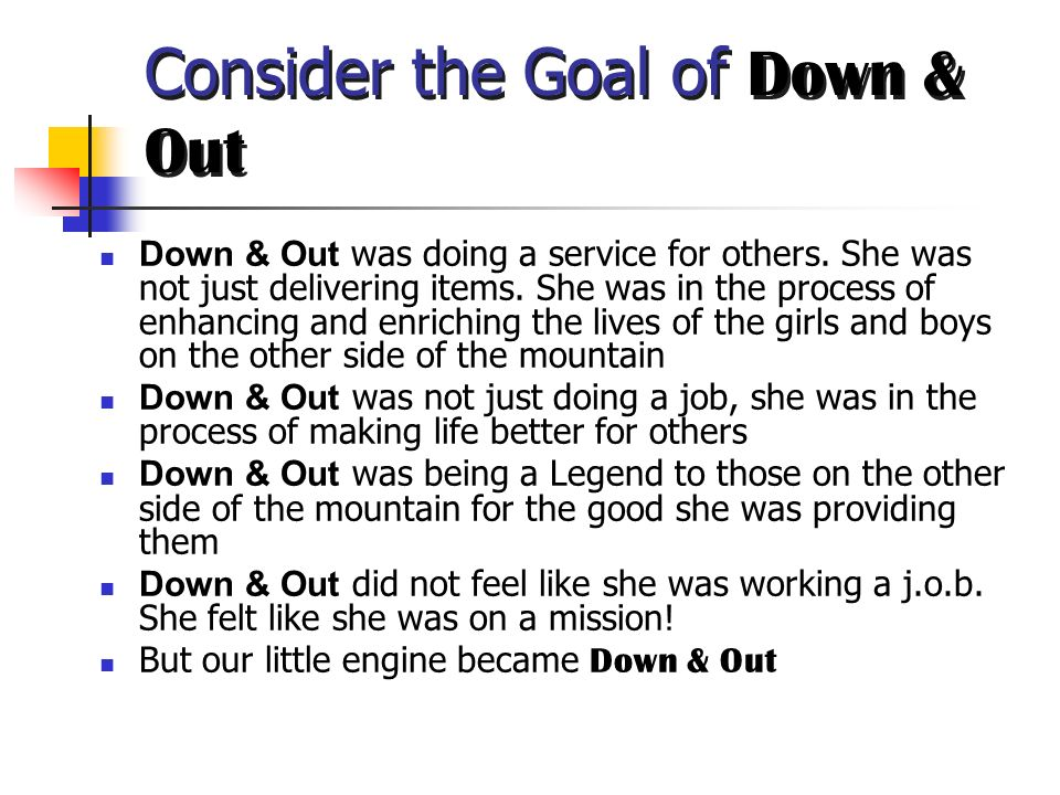 Are You Down & Out .