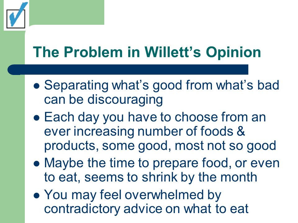 The Problem in Willetts Opinion Separating whats good from whats bad can be discouraging Each day you have to choose from an ever increasing number of