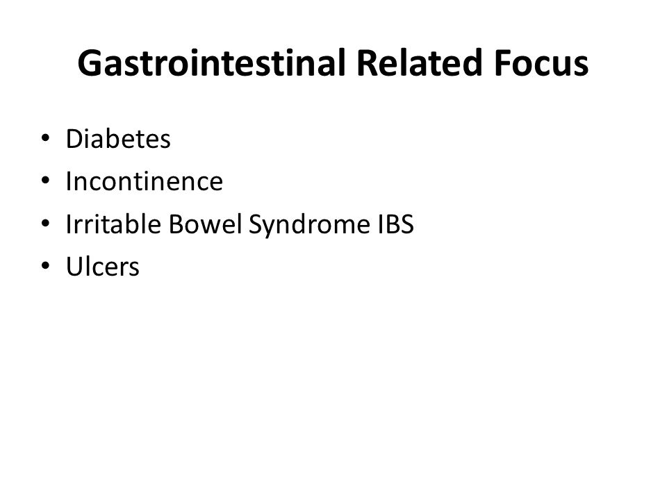 Gastrointestinal Related Focus Diabetes Incontinence Irritable Bowel Syndrome IBS Ulcers