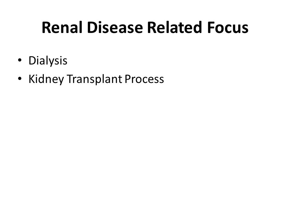 Renal Disease Related Focus Dialysis Kidney Transplant Process