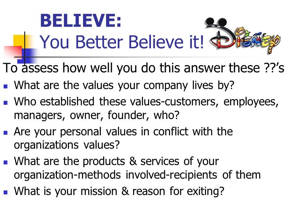 BELIEVE: You Better Believe it.