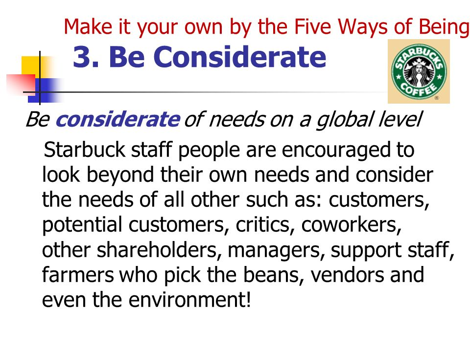 Make it your own by the Five Ways of Being 4.