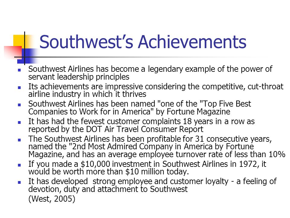 Southwests Culture is Focused on Relationships Southwests most distinctive organizational competency is its ability to build and sustain relationships characterized by Shared goals Shared knowledge Mutual respect Focus on relationships is the fundamental driver of leadership, culture, strategy, and coordination at Southwest (Gittell, 2003)