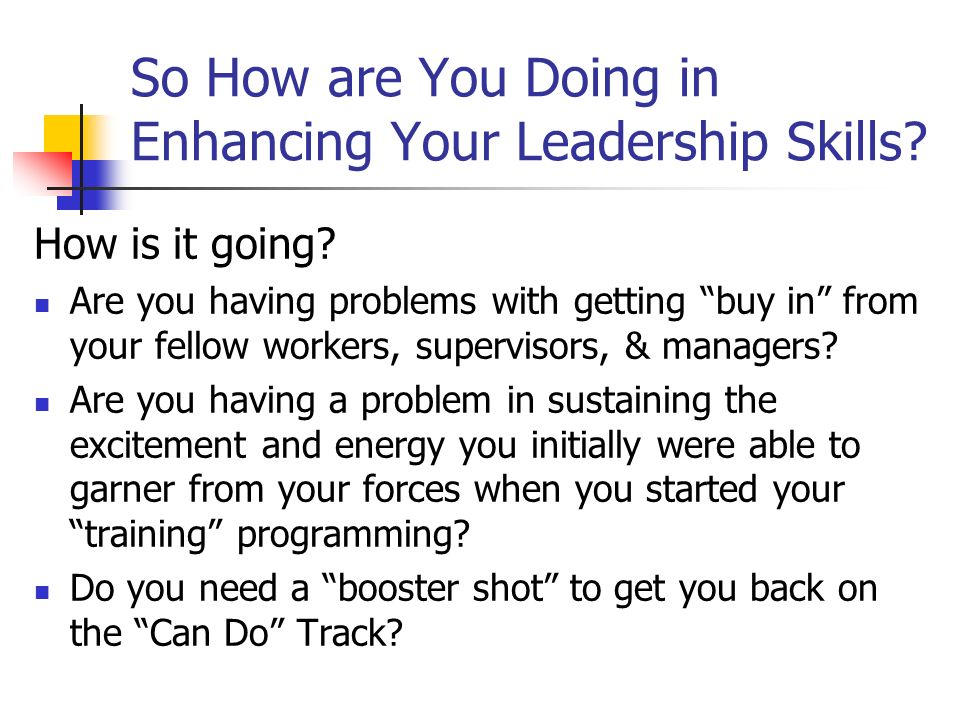 So How are You Doing in Enhancing Your Leadership Skills.