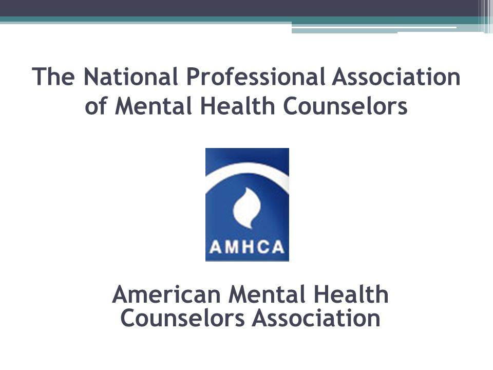 The National Professional Association of Mental Health Counselors American Mental Health Counselors Association
