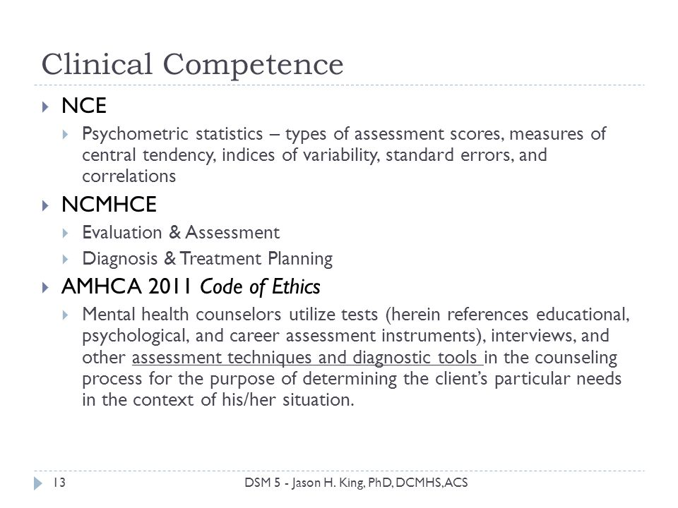 Clinical Competence 13 NCE Psychometric statistics – types of assessment scores, measures of central tendency, indices of variability, standard errors