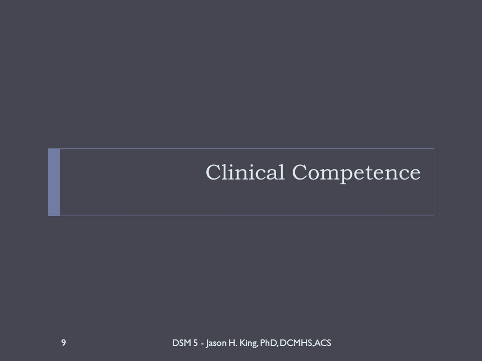 Clinical Competence 10 What is Clinical Mental Health Counseling.