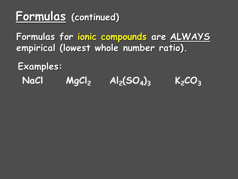 Formulas molecular formula = (empirical formula) n [n = integer] molecular formula = (empirical formula) n [n = integer] molecular formula = C 6 H 6 =