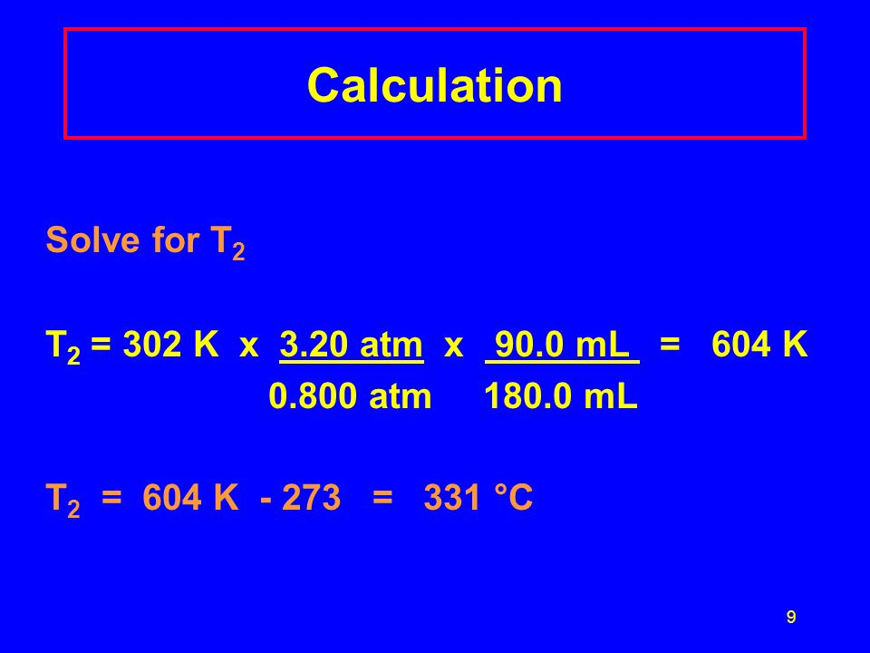 10 Learning Check C2 A gas has a volume of 675 mL at 35°C and 0.850 atm pressure.