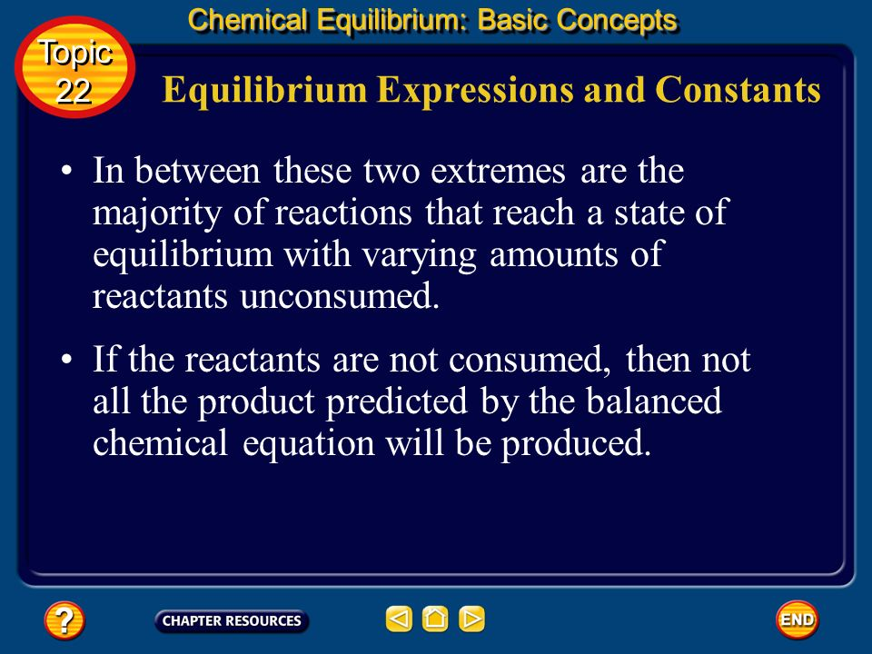 Equilibrium Expressions and Constants Chemical Equilibrium: Basic Concepts You have learned that some chemical systems have little tendency to react a