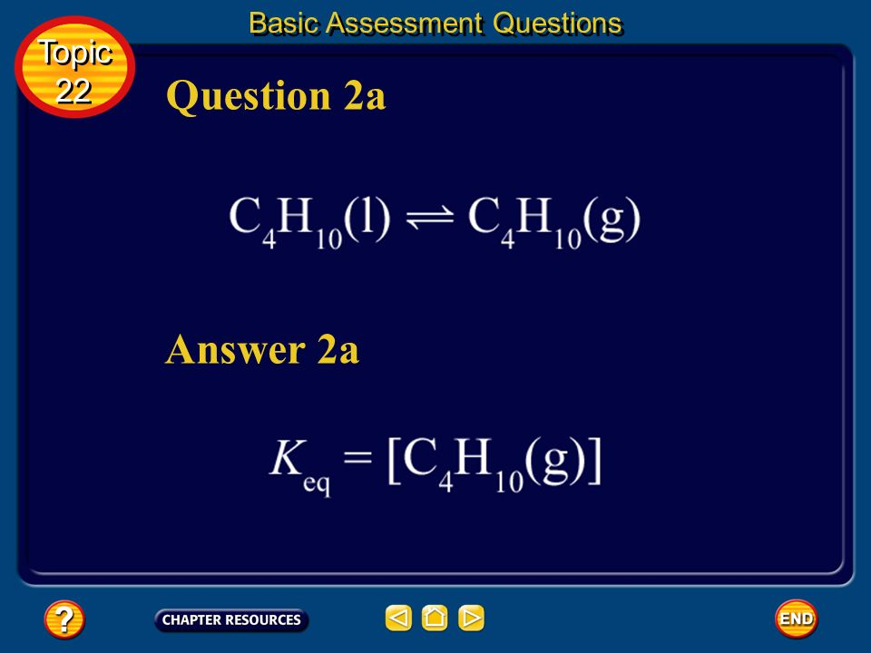Question 2 Write equilibrium constant expressions for the following heterogeneous equilibria. Topic 22 Topic 22