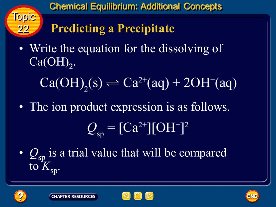 Chemical Equilibrium: Additional Concepts Predicting a Precipitate Topic 22 Topic 22 A double-replacement reaction might occur according to this equat