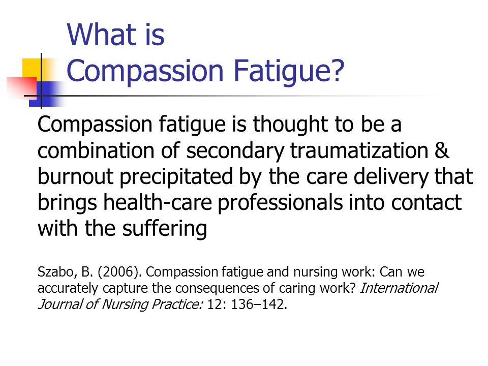 What is Compassion Fatigue.