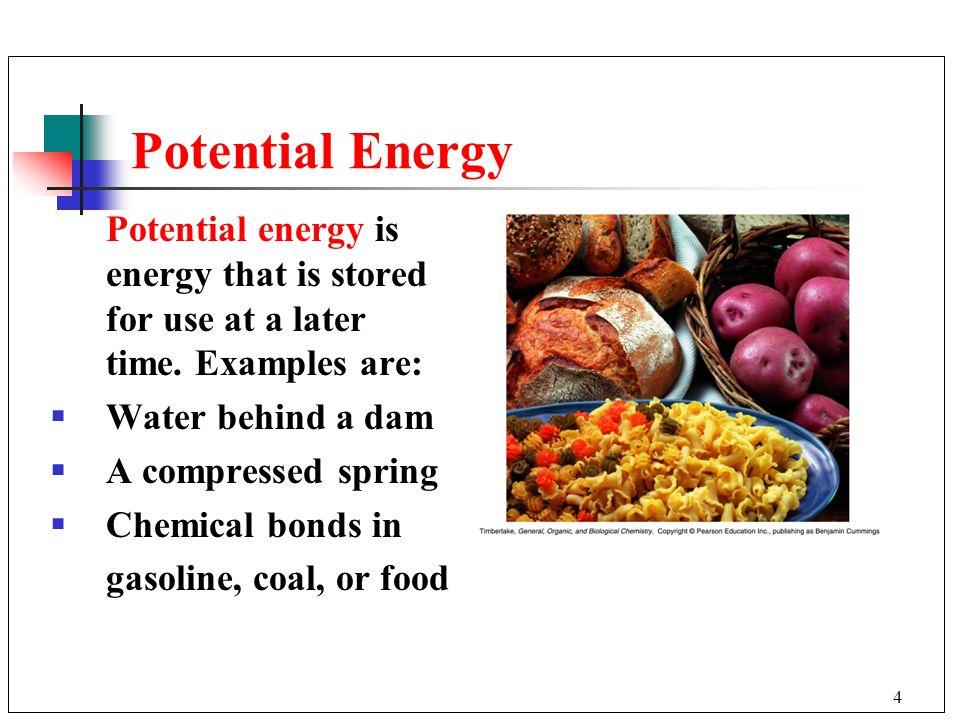 5 Kinetic energy is the energy of motion.