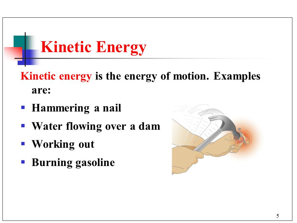 6 Learning Check Identify the energy as 1) potential or 2) kinetic A.