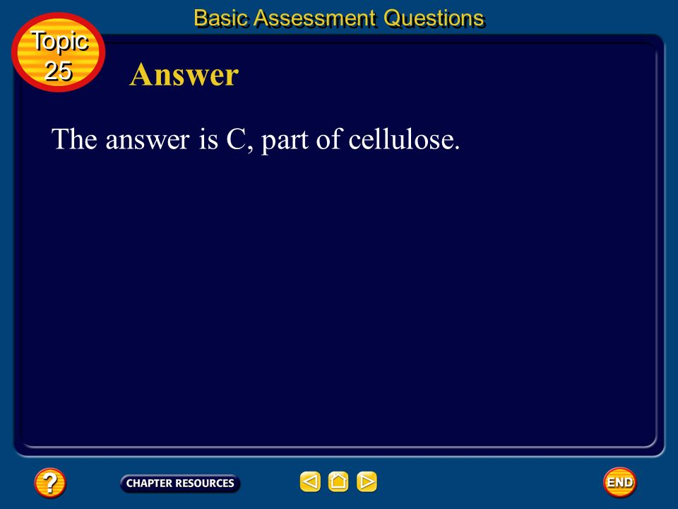 Basic Assessment Questions Glucose is a(n) Question 4 a. polysaccharide. b. amino acid. c. part of cellulose. d. 5-carbon sugar. Topic 25 Topic 25