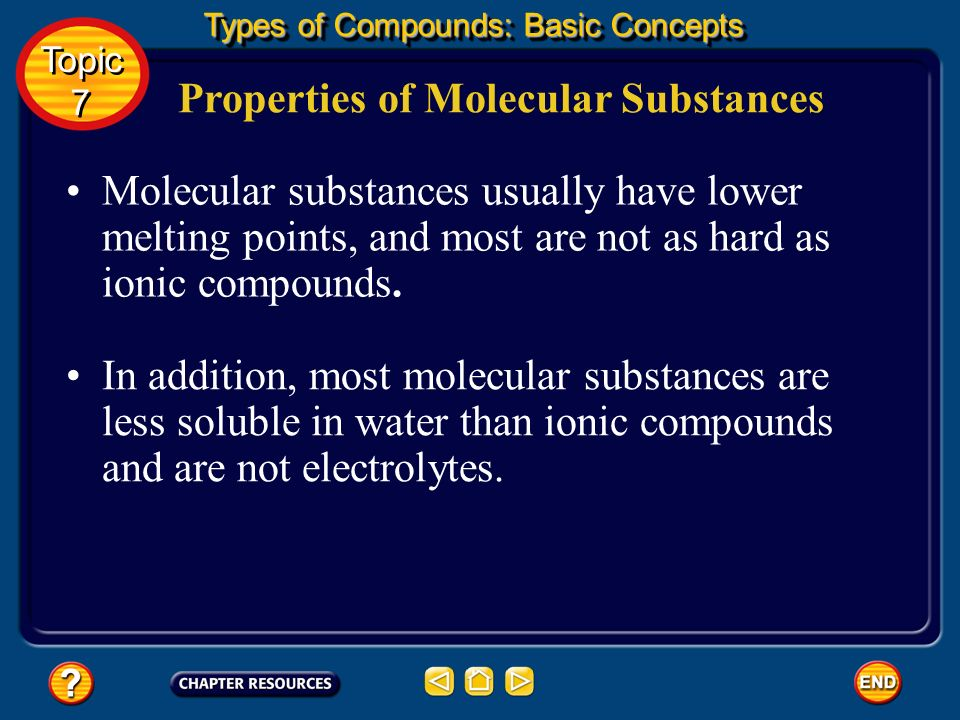 Properties of Molecular Substances You know that ionic compounds share many properties.