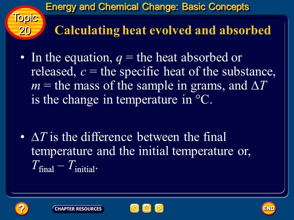 The heat absorbed or released by a substance during a change in temperature depends not only upon the specific heat of the substance, but also upon th