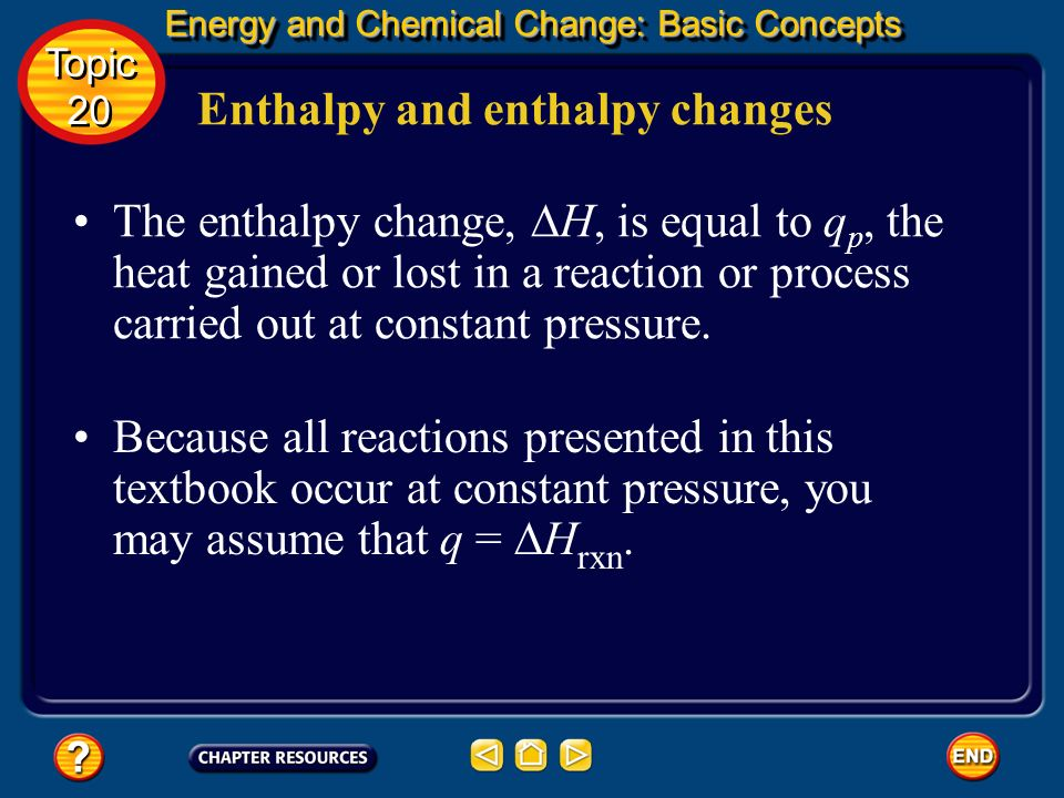Enthalpy and enthalpy changes Energy and Chemical Change: Basic Concepts Energy and Chemical Change: Basic Concepts Topic 20 Topic 20 Recall that q wa