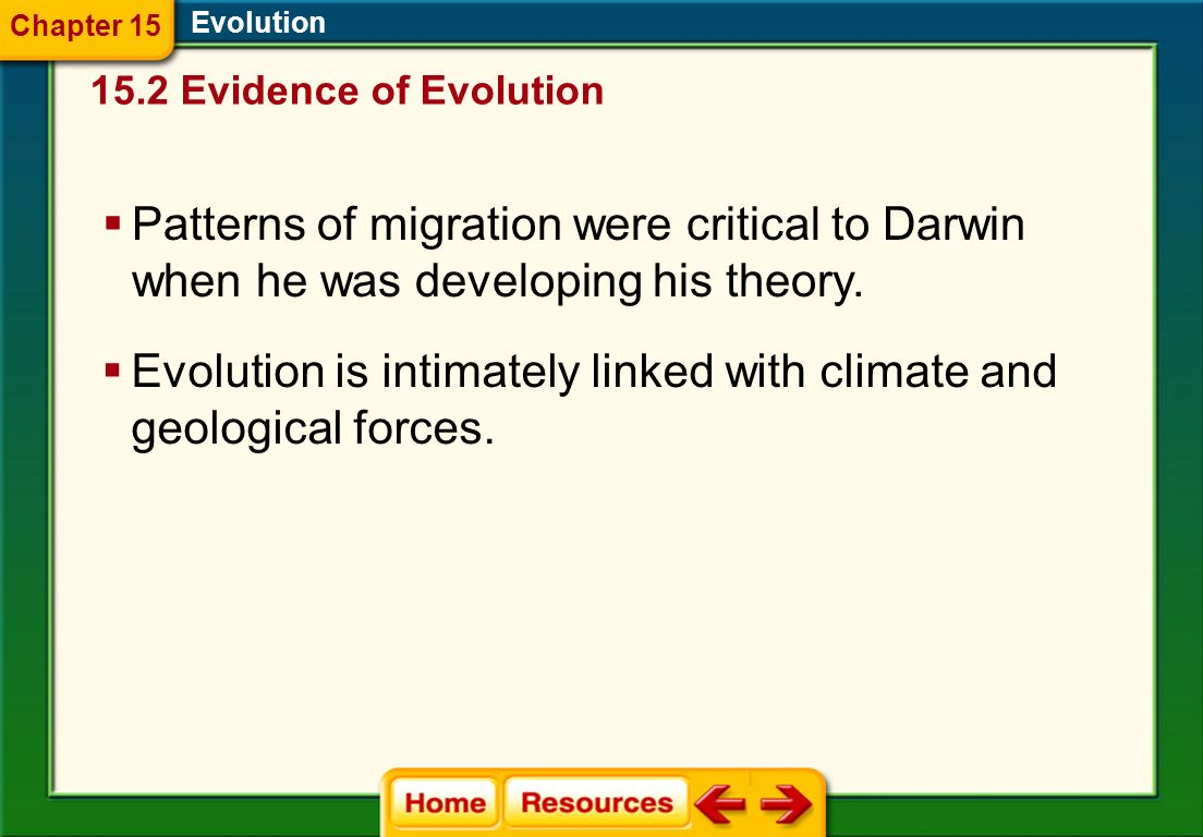 Geographic Distribution Evolution The distribution of plants and animals that Darwin saw first suggested evolution to Darwin. Rabbit Mara 15.2 Evidenc
