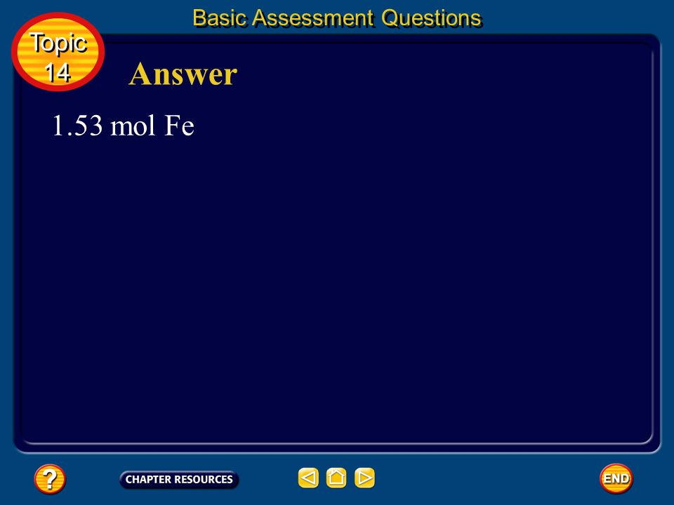 Basic Assessment Questions Question 2 Calculate the number of moles in 9.22 x 10 23 atom iron. Topic 14 Topic 14