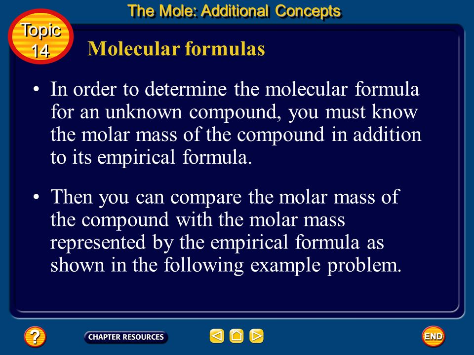 Molecular formulas Notice that the molecular formula for acetic acid (C 2 H 4 O 2 ) has exactly twice as many atoms of each element as the empirical f
