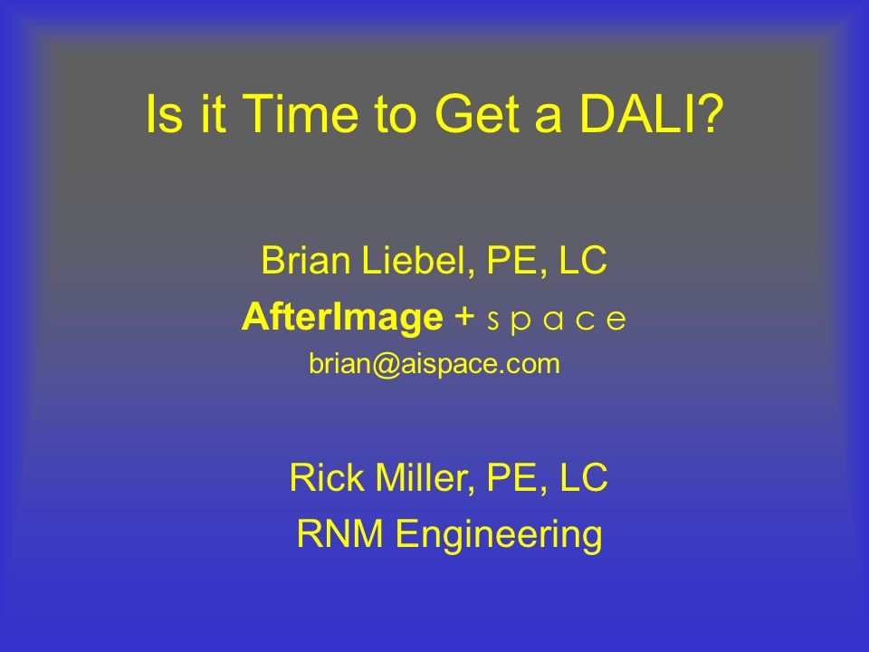 Agenda Fluorescent Dimming Control Basics DALI – How it Works DALI – Parts and Pieces DALI – Commissioning DALI – Designing a System Summary of DALI (as it stands today)