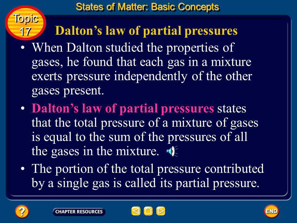 Units of pressure States of Matter: Basic Concepts Topic 17 Topic 17 Many fields of science still use more traditional units of pressure. For example,