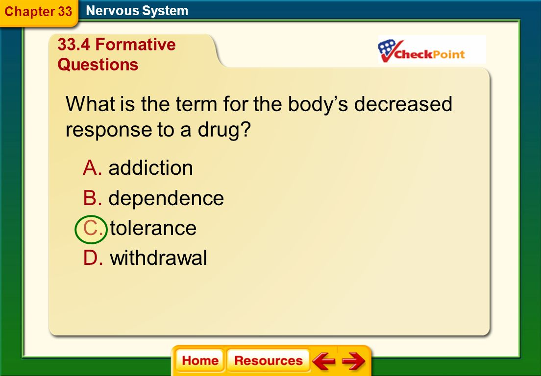 Nervous System Which is not a stimulant? A. alcohol B. caffeine C. nicotine D. methamphetamine 33.4 Formative Questions Chapter 33