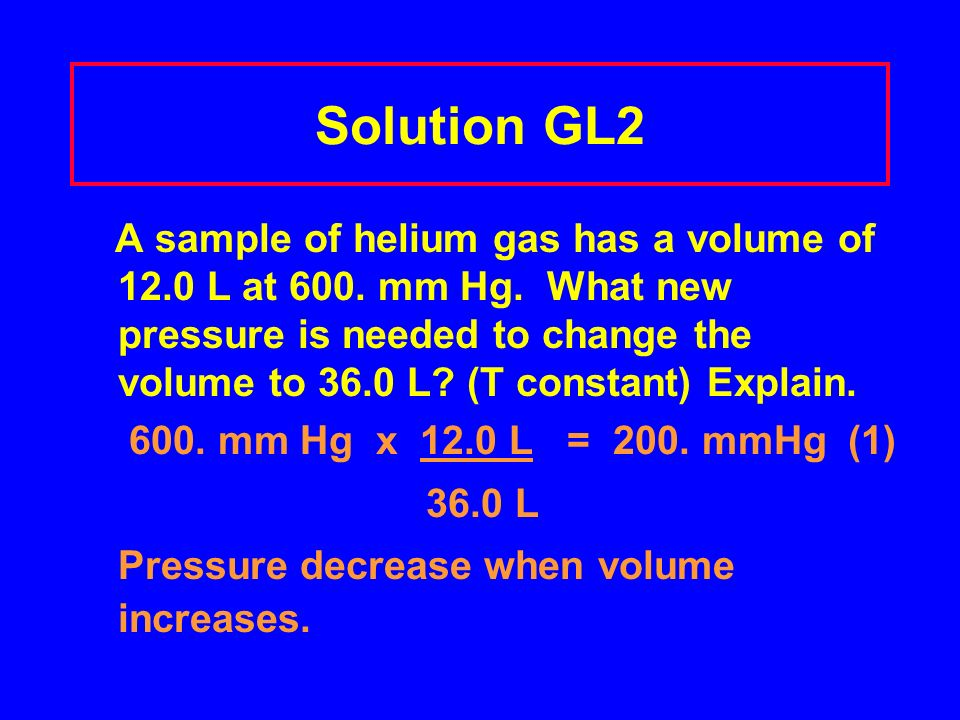 Learning Check GL2 A sample of helium gas has a volume of 12.0 L at 600.