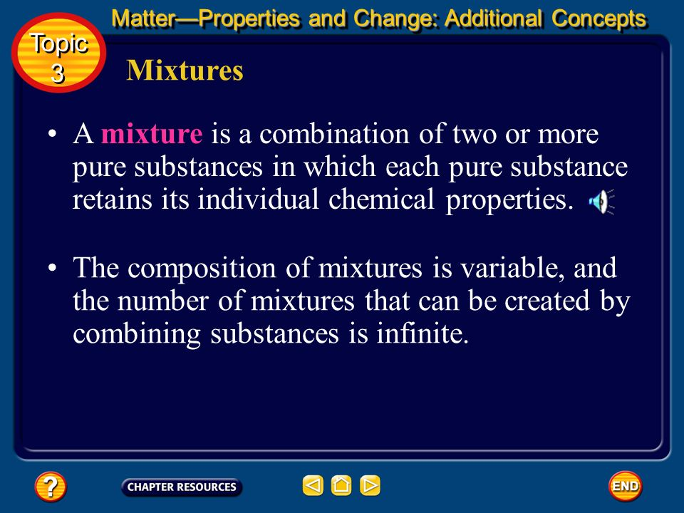 Additional Concepts MatterProperties and Change: Additional Concepts Topic 3 Topic 3