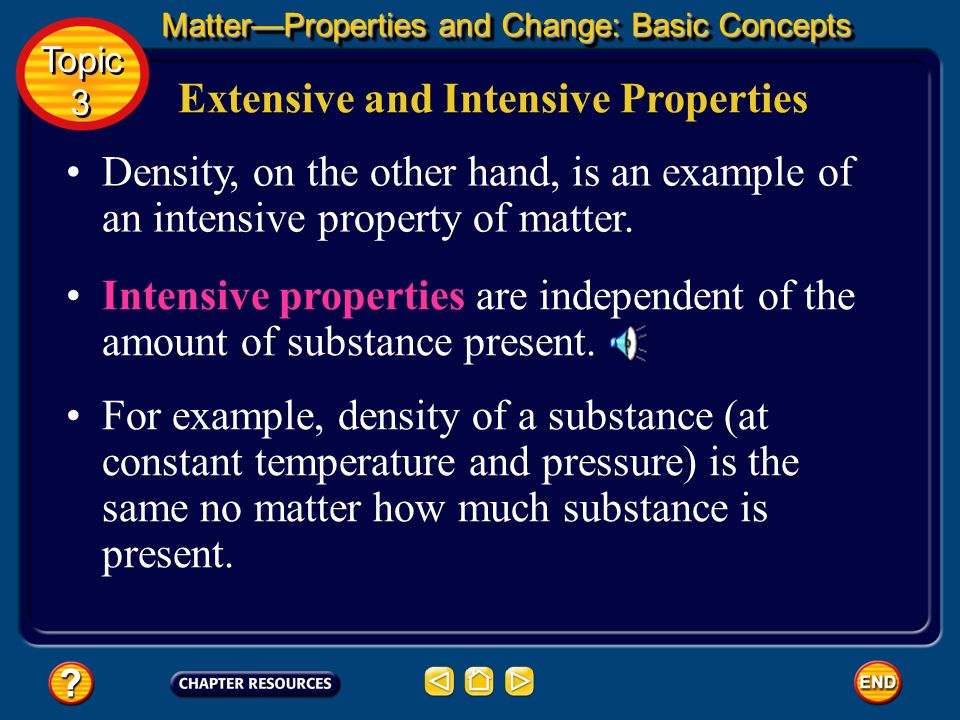 Extensive properties are dependent upon the amount of substance present. For example, mass, which depends on the amount of substance there is, is an e