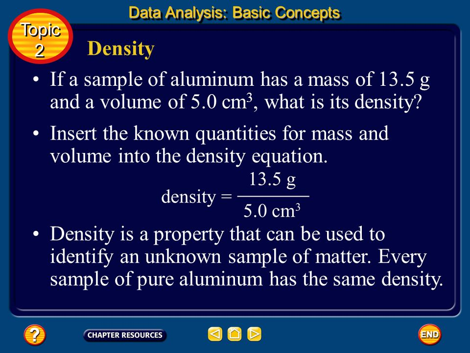 Density is a ratio that compares the mass of an object to its volume. Density The units for density are often grams per cubic centimeter (g/cm 3 ). Yo