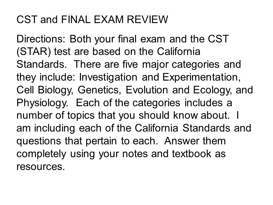 CST and FINAL EXAM REVIEW Directions: Both your final exam and the CST (STAR) test are based on the California Standards.