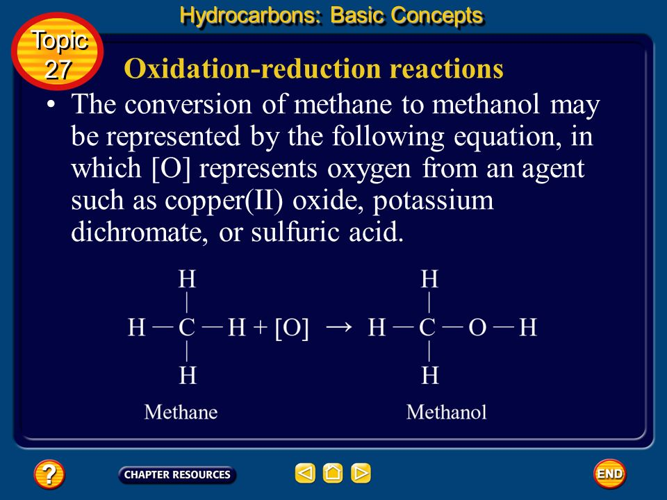 Oxidation-reduction reactions Hydrocarbons: Basic Concepts Topic 27 Topic 27 Many organic compounds can be converted to other compounds by oxidation a