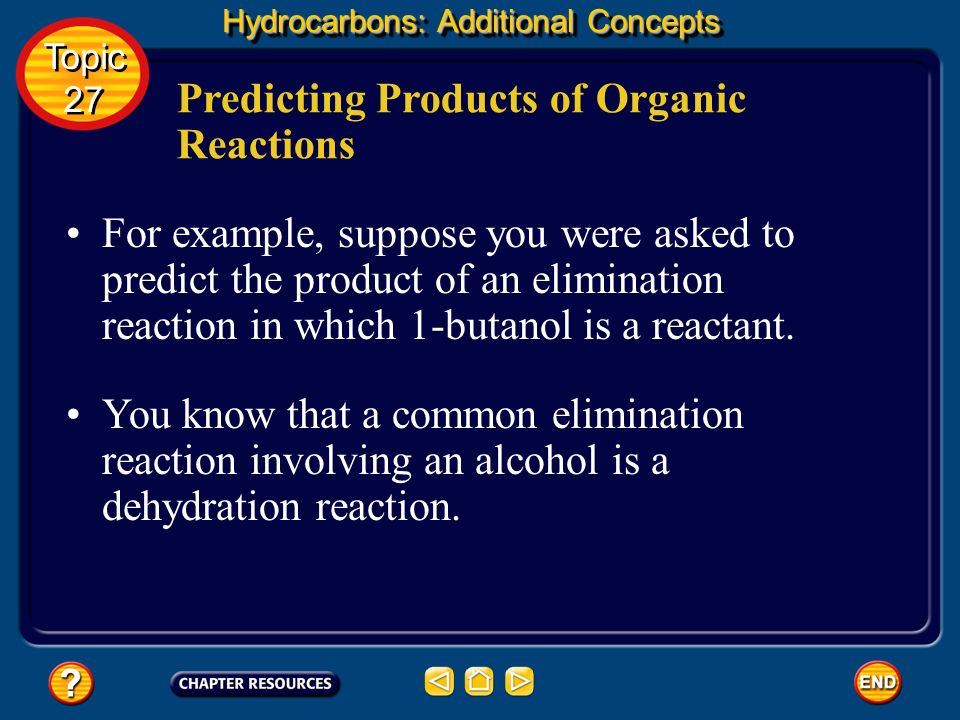 Hydrocarbons: Additional Concepts Predicting Products of Organic Reactions The generic equations representing the different types of organic reactions