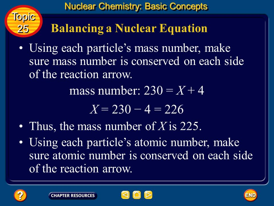 Balancing a Nuclear Equation Nuclear Chemistry: Basic Concepts Known Unknown Topic 25 Topic 25