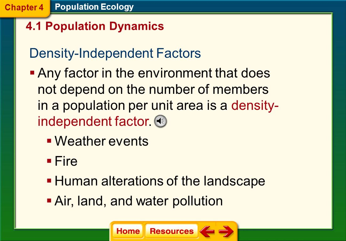 Population Ecology Population-Limiting Factors 4.1 Population Dynamics There are two categories of limiting factors density-independent factors and de