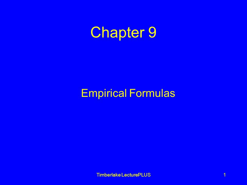 Timberlake LecturePLUS2 Types of Formulas The formulas for compounds can be expressed as an empirical formula and as a molecular(true) formula.
