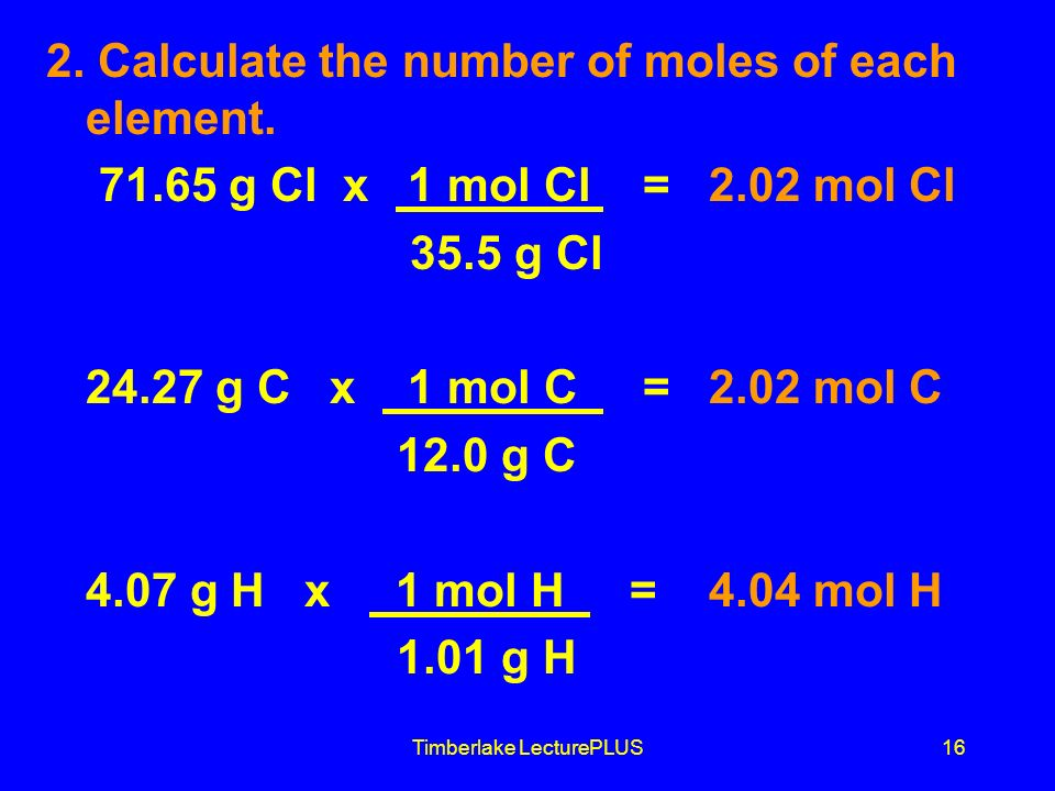Timberlake LecturePLUS16 2. Calculate the number of moles of each element.