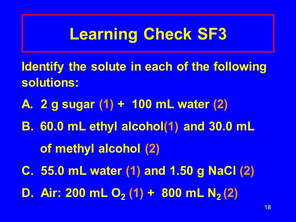 17 Solution SF2 A. brass: 20 g zinc + 50 g copper solute= 1) zinc solvent = 2) copper B. 100 g H 2 O + 5 g KCl solute = 1) KCl solvent = 2) H 2 O