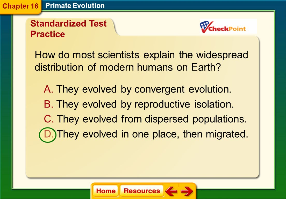 C. The periods of existence of many early hominins overlapped. Primate Evolution A. Different hominins existed in different parts of the world. B. Hom