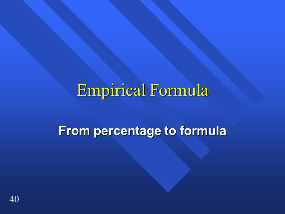 40 Empirical Formula From percentage to formula