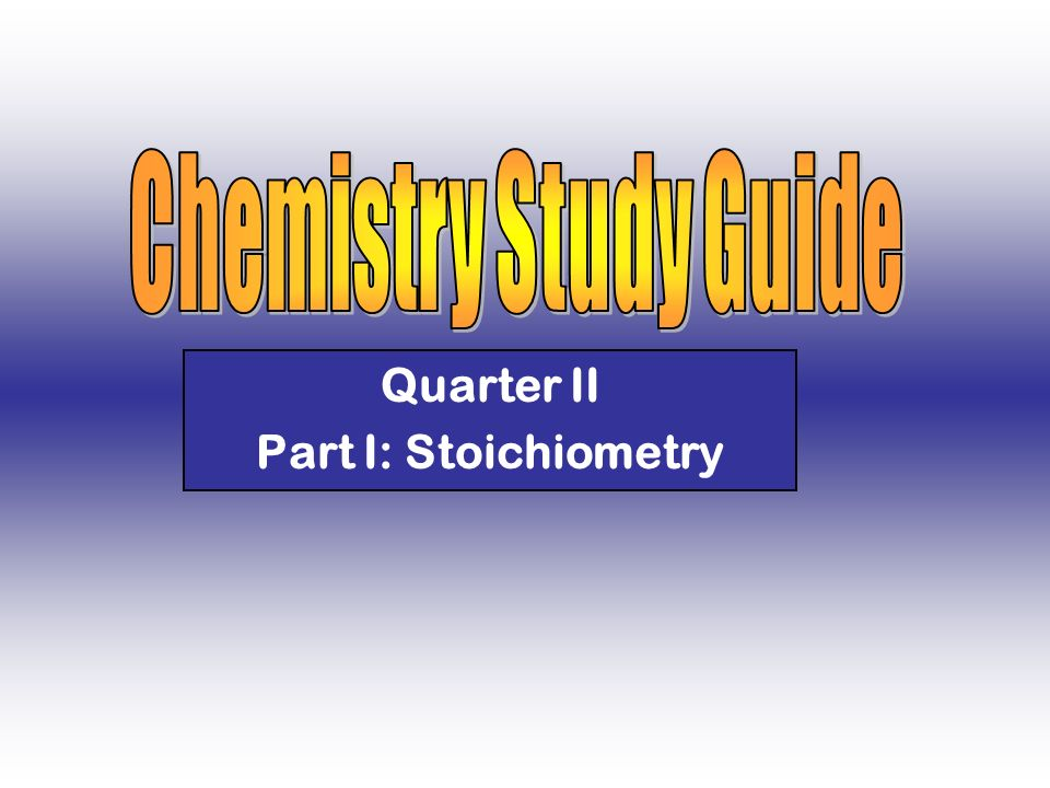 Quarter II Part I: Stoichiometry
